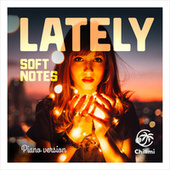 Lately (Piano Version) von The Softnotes