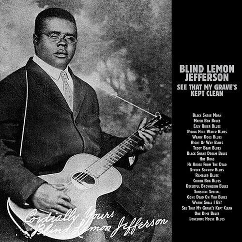 See That My Grave Is Kept Clean by Blind Lemon Jefferson