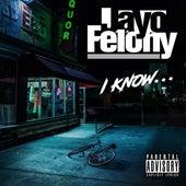 I Know by Jayo Felony