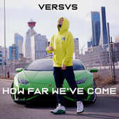 How Far We've Come by Versvs