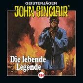 Folge 134: Die lebende Legende. Teil 1 von 2 von John Sinclair