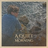 A Quiet Morning by Various Artists
