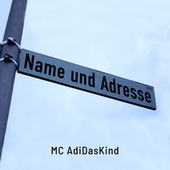 Name und Adresse by MC AdiDasKind