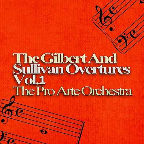 The Gilbert and Sullivan Overtures, Volume One by Pro Arte Orchestra