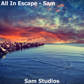 All in Escape by Sam