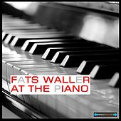 Fats Waller At the Piano Remastered by Fats Waller