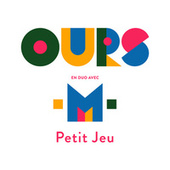 Petit jeu (feat. -M-) by Ours