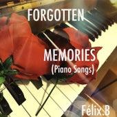 Forgotten Memories (Piano Songs) by Félix.B