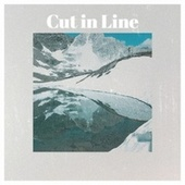 Cut in Line by Various Artists