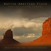 Native American Flute: Thunderstorm Sounds and Native Flute For Sleep, Calmness, Relaxation and Sleeping Music de Native American Flute