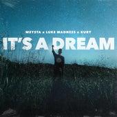 It's A Dream von Meysta