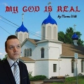 My God Is Real by Manos Wild