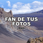 Fan De Tus Fotos (Remix) by Tomi Dj