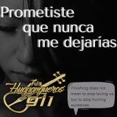 Prometiste que nunca me dejarías by Trío Huapangueros 911