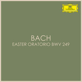 Bach – Easter Oratorio BWV 249 by Johann Sebastian Bach