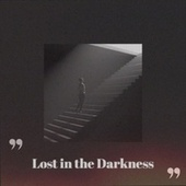 Lost in the Darkness by Various Artists