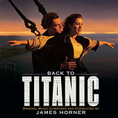 Back to Titanic - More Music from the Motion Picture von James Horner