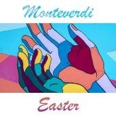 Monteverdi - Easter by Claudio Monteverdi