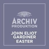 Archiv Produktion - John Eliot Gardiner: Easter von John Eliot Gardiner