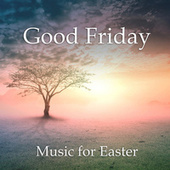 Good Friday: Music for Easter by Johann Sebastian Bach