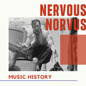 Nervous Norvus - Music History by Nervous Norvus