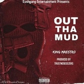 Out The Mud by Maestro