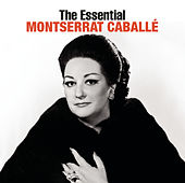The Essential Montserrat Caballé [International Version] by Montserrat Caballé