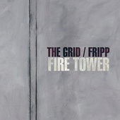 Fire Tower by The Grid