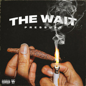 The Wait by Pressure