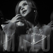 is goodbye by Malú