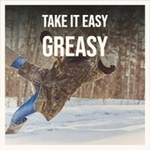 Take It Easy Greasy by Various Artists