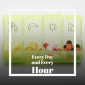 Every Day and Every Hour de Various Artists