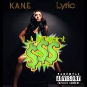 I Just Want $$$ de K.A.N.E.