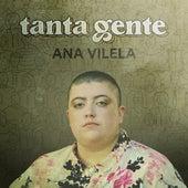 Tanta Gente de Ana Vilela