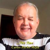 ...This Time fra Carlos Pacho Mejia