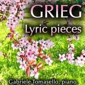 Grieg: Lyric Pieces Op. 12, 38, 43, 47, 57 by Gabriele Tomasello