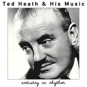 Artistry in Rhythm by Ted Heath and His Music