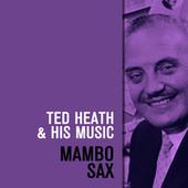 Mambo Sax de Ted Heath and His Music