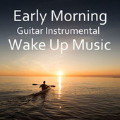 Early Morning Guitar Instrumental Wake Up Music by Antonio Paravarno
