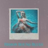 Prison Bound Blues de Various Artists
