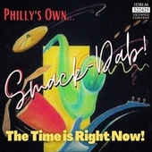 The Time Is Right Now (Remaster) [Live] de Philly's Own Smack Dab