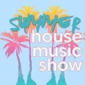 Summer House Music Show de Various Artists