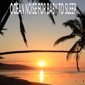 OCEAN NOISE FOR BABY TO SLEEP by Color Noise Therapy