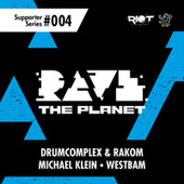 Rave the Planet: Supporter Series, Vol. 004 de Various Artists