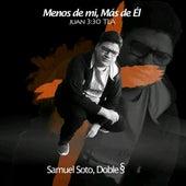 Menos de Mi Mas de Ti von Samuel Soto Doble S