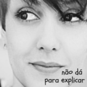 Nao da para Explicar by Cibelle