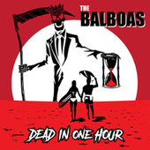 Dead in One Hour / Bad Penny by Balboas