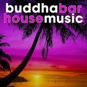 Buddha Bar House Music von Various Artists