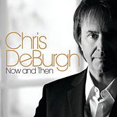 Now And Then von Chris De Burgh