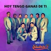 Hoy Tengo Ganas de Ti by Super Grupo Simbolo 7